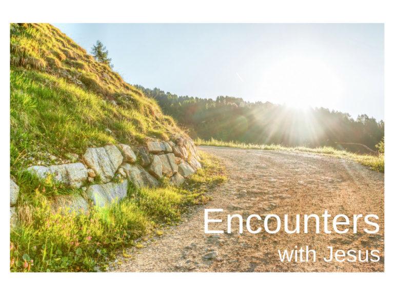 Encounters With Jesus Sermon Series