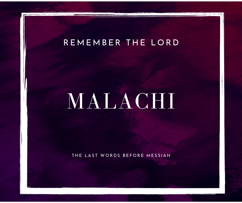 Malachi: Remember the Lord